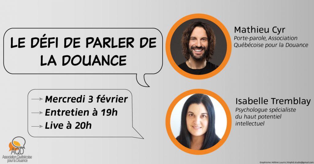 Le 3 février, Mathieu Cyr, porte-parole de l'Association québécoise pour la douance, et Isabelle Tremblay, neuropsychologue, seront LIVE sur notre page Facebook à 20h. Visionnez la vidéo qui y sera publiée à 19h et posez vos questions en commentaires. Quelques-unes seront répondues pendant le live!